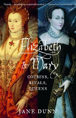 Elizabeth and Mary By Dunn, Jane