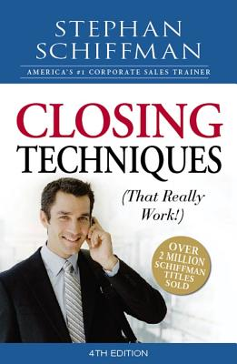 Closing Techniques (That Really Work!) By Schiffman, Stephan